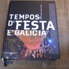 Libros de segunda mano: TEMPOS DE FESTA EN GALICIA - TOMO II - VARIOS AUTORES , PLENO FOTOGRAFIA 3.5KILOS 2008 CAIXA GALICIA. Lote 24482377
