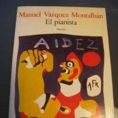 Libros de segunda mano: EL PIANISTA.- MANUEL VAZQUEZ MONTALBAN. Lote 26402094