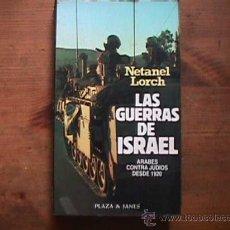 Libros de segunda mano: LAS GUERRAS DE ISRAEL, NETANEL LORCH, PLAZA JANES, 1983. Lote 24538066