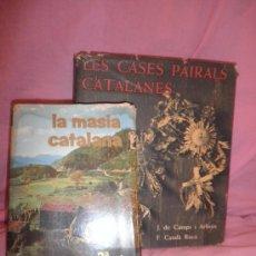 Libros de segunda mano: LA MASIA CATALANA-LES CASES PAIRALS CATALANES - J.DE CAMPS I ARBOIX - ILUSTRADOS.. Lote 24590511