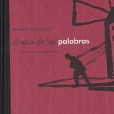 Libros de segunda mano: ANDRÉS TRAPIELLO EL ARCA DE LAS PALABRAS ED FUNDACIÓN LARA 2006 1ª EDICIÓN ILUSTRACC JAVIER PAGOLA. Lote 27434016