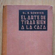 Libros de segunda mano: EL ARTE DE TIRAR BIEN A LA CAZA. MANUAL DEL CAZADOR. BOMMIER (DR. R.). Lote 24615831