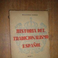 Libros de segunda mano: MELCHOR FERRER HISTORIA DEL TRADICIONALISMO ESPAÑOL (TOMO VI) EDIT. CATOLICA ESPAÑOLA 1943 SEVILA. Lote 24638648