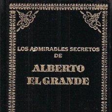 Libros de segunda mano: LOS ADMIRABLES SECRETOS DE ALBERTO EL GRANDE . A ESTRENAR. * CURIOSIDADES DE LA NATURALEZA *. Lote 27564398