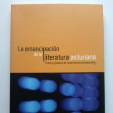 Libros de segunda mano: LA EMANCIPACION DE LA LLITERATURA ASTURIANA - CRONICA Y BALANCE DE LA NARRATIVA CONTEMPORANEA. Lote 24668681