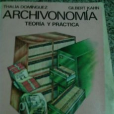 Libros de segunda mano: ARCHIVONOMIA (TEORIA Y PRACTICA), POR THALIA DOMÍNGUEZ Y GILBERT KAHN/ MCGRAW-HILL - MEXICO - RARO. Lote 26335788