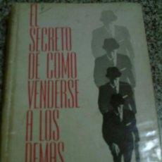 Libros de segunda mano: EL SECRETO DE VENDERSE A LOS DEMAS, POR JAMES T. MANGAN - HERRERO HNOS - MÉXICO - 1962 1RA. EDICIÓN. Lote 26335792