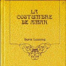 Libros de segunda mano: LA COSTUMBRE DE AMAR. DORIS LESSING. LIBROS DB. ARGOS VERGARA 1983.. Lote 24732185