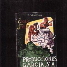 Libros de segunda mano: PRODUCCIONES GARCIA S. A. /POR: EDGAT NEVILLE -EDITA: TAURUS 1956, EL CLUB DE LA SONRISA. Lote 24753558