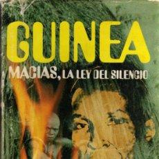 Libros de segunda mano: GUINEA - MACIAS, LA LEY DEL SILENCIO - RAMÓN GARCIA DOMINGUEZ - PLAZA & JANES - PRIMERA EDICIÓN 1977. Lote 24866728