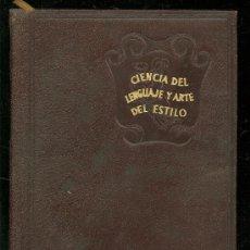 Libros de segunda mano: CIENCIA DEL LENGUAJE Y ARTE DEL ESTILO. MARTIN ALONSO. AGUILAR. 1947.. Lote 24907273