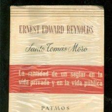 Libros de segunda mano: LA SANTIDAD DE UN SEGLAR EN LA VIDA PRIVADA Y EN LA VIDA PUBLICA. SANTO TOMAS MORO. 1959.. Lote 24968992