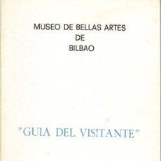 Libros de segunda mano: MUSEO DE BELLAS ARTES DE BILBAO - GUÍA DEL VISITANTE. Lote 25060502