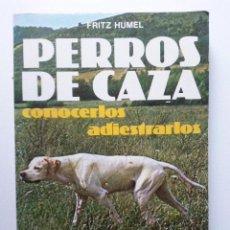 Libros de segunda mano: PERROS DE CAZA - CONOCERLOS ADIESTRARLOS - CINEGETICA - EDITORIAL DE VECCHI. Lote 163804253