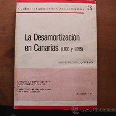 Libri di seconda mano: LA DESAMORTIZACION EN CANARIAS (1836 Y 1855), JOSE JUAN OJEDA QUINTANA, CAJA INSULAR, 1977. Lote 25080845