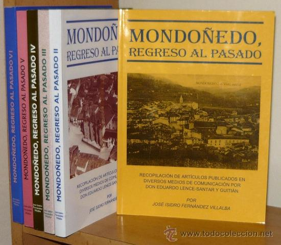 (XI) MONDOÑEDO REGRESO AL PASADO OBRA COMPLETA 6 TOMOS JOSE ISIDRO FERNANDEZ VILLALBA LUGO GALICIA (Libros de Segunda Mano - Historia - Otros)