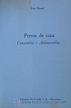 Libros de segunda mano: PERROS DE CAZA - CONOCERLOS ADIESTRARLOS - Foto 2 - 25159439