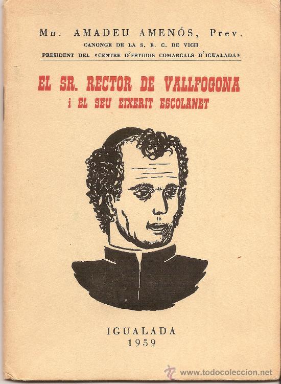 EL SR. RECTOR DE VALLFOGONA I EL SEU EIXERIT ESCOLANET - MN.AMADEU AMENÓS ROCA PVRE. IGUALADA 1959 (Libros de Segunda Mano - Bellas artes, ocio y coleccionismo - Otros)