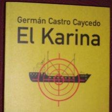 Libros de segunda mano - El Karina por Germán Castro Caycedo de Planeta en Barcelona 1998 Primera edición - 25918525