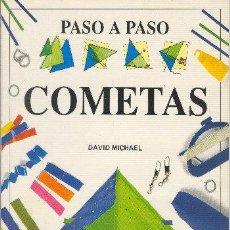 Libros de segunda mano: PASO A PASO COMETAS DAVID MICHAEL PUBLICACIONES PHERSAL 1995. Lote 25200960