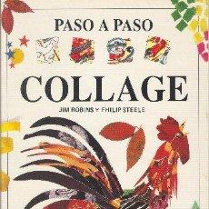 Libros de segunda mano: PASO A PASO COLLAGE JIM ROBINS Y FHILIP STEELE PUBLICACIONES PHERSAL 1995. Lote 25201146