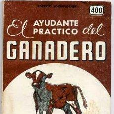 Libros de segunda mano: EL AYUDANTE PRÁCTICO DEL GANADERO. Lote 25213602