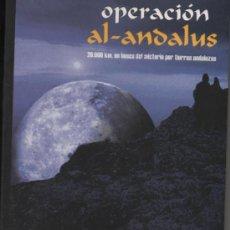Libros de segunda mano: OPERACION AL -ANDALUS . LORENZO FERNANDEZ BUENO - JUAN JESÚS VALLEJO .. Lote 26973694