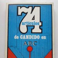 Libros de segunda mano: 74 ARTICULOS DE CANDIDO EN ABC - CARLOS LUIS ALVAREZ. Lote 25238307