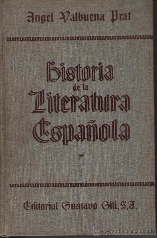 HISTORIA DE LA LITERATURA ESPAÑOLA, DE ÁNGEL VALBUENA PRAT. ED. GUSTAVO GILI, 1946. 2 TOMOS.HISTORIA (Libros de Segunda Mano - Historia - Otros)