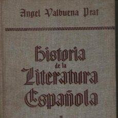 Libros de segunda mano: HISTORIA DE LA LITERATURA ESPAÑOLA, DE ÁNGEL VALBUENA PRAT. ED. GUSTAVO GILI, 1946. 2 TOMOS.HISTORIA. Lote 25244568