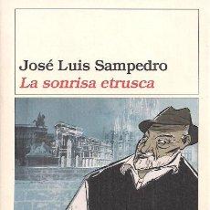 Libros de segunda mano: JOSÉ LUIS SAMPEDRO / LA SONRISA ETRUSCA . EDICIONES DESTINO 2008. Lote 26753918