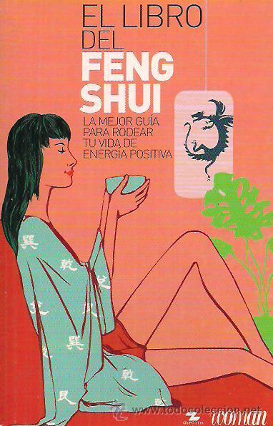 EL LIBRO DEL FENG SHUI / LA MEJOR GUÍA PARA RODEAR TU VIDA DE ENERGÍA POSITIVA. ILUSTRADO. (Libros de Segunda Mano - Ciencias, Manuales y Oficios - Otros)