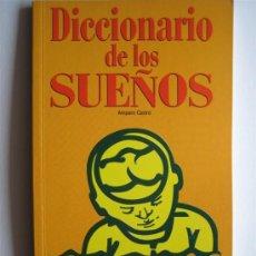 Libros de segunda mano: DICCIONARIO DE LOS SUEÑOS - AMPARO CASTRO - BIBLIOTECA AÑO CERO. Lote 27244337
