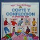 Libros de segunda mano: CORTE Y CONFECCION DE PRINCIPIO A FIN - PRACTICAS MANUALES - SM - EDICIONES PLESA - NUEVO. Lote 27310146