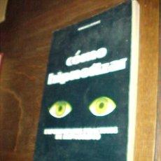 Libros de segunda mano: COMO HIPNOTIZAR. EXPERIMENTOS PRACTICOS DE HIPNOTISMO. ARMANDO ESTEVEZ. *. Lote 25369775