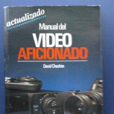 Libros de segunda mano: MANUAL DEL VIDEO AFICIONADO - DAVID CHESHIRE - LIBROS CUPULA - EDICIONES CEAC - 1994. Lote 25371037