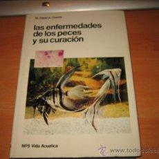 Libros de segunda mano: LAS ENFERMEDADES DE LOS PECES Y SU CURACION DAVID A.CONROY COLECCION VIDA ACUATICA Nº 5. Lote 222045595