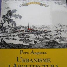 Libros de segunda mano: REUS. URBANISME I ARQUITECTURA DE REUS. PERE ANGUERA. 1988.. Lote 25380523