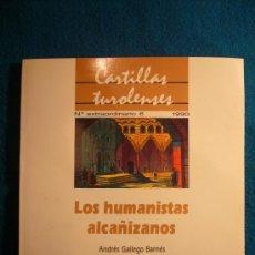 Libros de segunda mano: ANDRES GALLEGO: - LOS HUMANISTAS ALCAÑIZANOS - (TERUEL, 1990). Lote 25385903