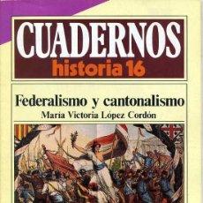 Libros de segunda mano: CUADERNOS HISTORIA 16 Nº 170 : FEDERALISMO Y CANTONALISMO. Lote 25403071
