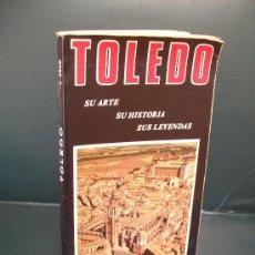 Libros de segunda mano: TOLEDO, ARTE, HISTORIA, LEYENDAS. 1979. Lote 25436222