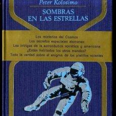 Libros de segunda mano: OTROS MUNDOS - PETER KOLOSIMO : SOMBRAS EN LAS ESTRELLAS (1968). Lote 46350127