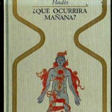 Libros de segunda mano: OTROS MUNDOS - HADÈS : ¿QUÉ OCURRIRÁ MAÑANA? (1972). Lote 25475957