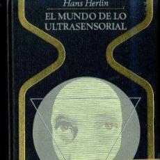 Libros de segunda mano: OTROS MUNDOS - HANS HERLIN : EL MUNDO DE LO ULTRASENSORIAL (1970). Lote 25476071