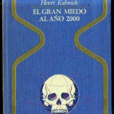 Libros de segunda mano: OTROS MUNDOS - HENRI KUBNICK : EL GRAN MIEDO AL AÑO DOS MIL (1976). Lote 25476122
