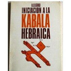 Libros de segunda mano: INICIACIÓN A LA KÁBALA HEBRAICA, POR A. D. GRAD. . Lote 27073765