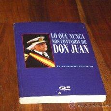 Libros de segunda mano: LO QUE NUNCA NOS CONTARON DE DON JUAN-FERNANDO GRACIA-. Lote 27112775