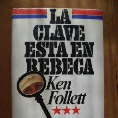 Libros de segunda mano: LA CLAVE ESTA EN REBECA, POR KEN FOLLET. Lote 25566433