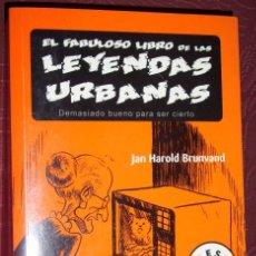 Libros de segunda mano: EL FABULOSO LIBRO DE LAS LEYENDAS URBANAS POR JAN HAROLD BRUNVAND DE DEBOLSILLO EN BARCELONA 2006. Lote 25586721