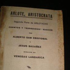 Libros de segunda mano: 8439 ARLOTE, ARISTOCRATA SEGUNDA PARTE DE ARLOTADAS CUENTOS Y